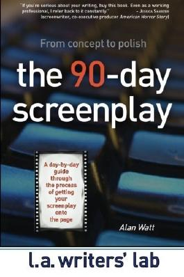 The 90-Day Screenplay: from concept to polish by Watt, Alan (2014) Paperback
