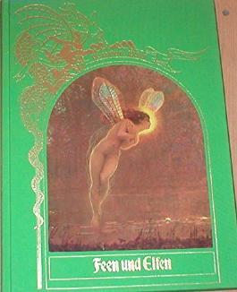 Feen und Elfen. Verzauberte Welten. (Time-Life Bücher)