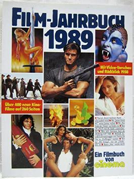 Film-Jahrbuch 1989. Ein Filmbuch von Cinema. cinema-Buch 28.,Über 400 neue Kino-Filme auf 260 Seiten. Mit Video-Vorschau und Rückblick 1988.