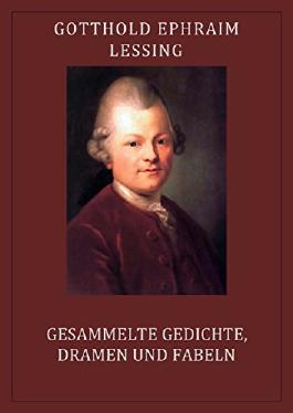 Lessing: Gesammelte Gedichte, Dramen und Fabeln