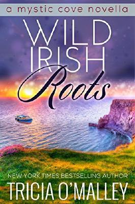 Wild Irish Roots: Prequel to the Mystic Cove Series