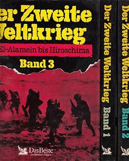 Der Zweite Weltkrieg 3 Bände: Bd 1: Von München bis Moskau - Bd 2: Von Pearl Harbour bis Stalingrad - Bd 3: Von El-Alamein bis Hiroschima.