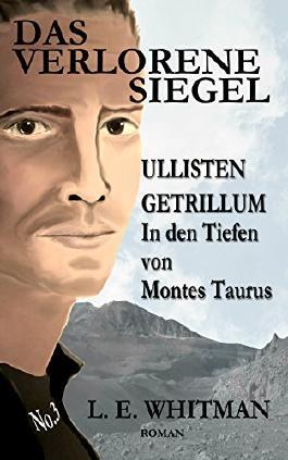 Ullisten Getrillum - In den Tiefen von Montes Taurus (Das Verlorene Siegel 4)