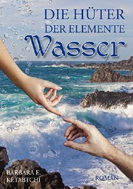 Wasser (Die Hüter der Elemente 3)