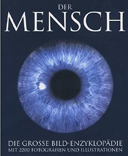 Der Mensch - Die große Bild-Enzyklopädie mit 2200 Fotografien und Illustrationen