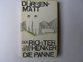 Der Richter und sein Henker. (Roman). Die Panne. (Eine noch mögliche Geschichte).