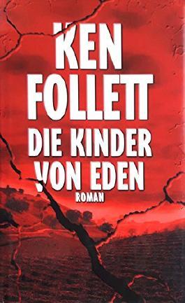 Die Kinder von Eden, Roman, Aus dem Englischen von W. Neuhaus, T.R. Lohmeyer,
