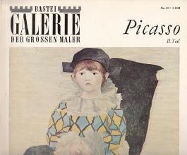 Pablo Picasso II. Teil - Bastei Galerie der Grossen Maler Nr. 20