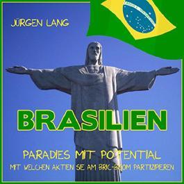 Brasilien - Paradies mit Potential: Mit welchen Aktien Sie am Bric-Boom partizipieren
