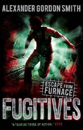 Escape from Furnace 4: Fugitives by Alexander Gordon Smith (2014) Paperback