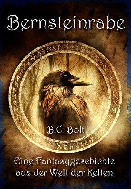 Bernsteinrabe: Fantasyroman aus der Zeit der Kelten