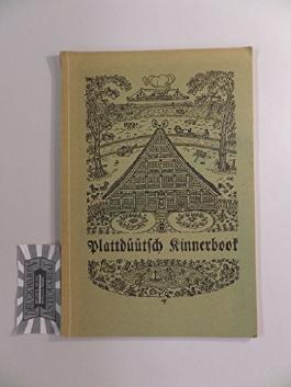 Plattdüütsch Kinnerbook - Geschichten un Rimels för dat eerste Lesen in de School.
