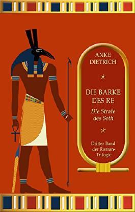Die Barke des Re - Die Strafe des Seth -: Dritter Teil der Roman-Trilogie aus dem alten Ägypten