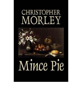 BY Morley, Christopher ( Author ) [ MINCE PIE ] Sep-2006 [ Hardcover ]