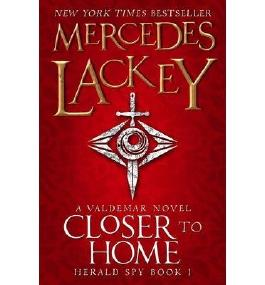 [(Closer to Home (Herald Spy 1))] [ By (author) Mercedes Lackey ] [October, 2014]