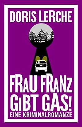 Frau Franz gibt Gas!