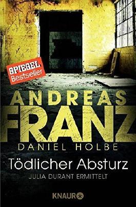 Tödlicher Absturz: Julia Durants 13. Fall (Knaur TB) by Franz, Andreas (2013) Taschenbuch