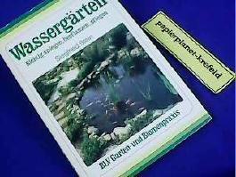Wassergärten : naturnah gestalten. 3405129249