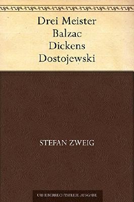 Drei Meister. Balzac - Dickens - Dostojewski