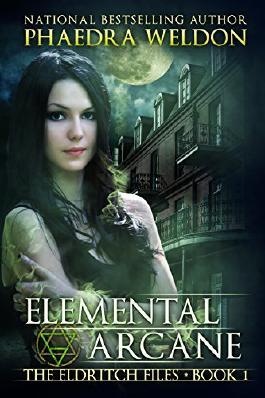 Elemental Arcane (The Eldritch Files Book 1)