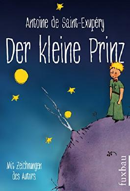 Der kleine Prinz: (Der Original-Roman zum neuen Kinofilm / Kindle-Sonderpreis, regulär 5,99 Euro)