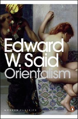 By Edward W. Said Orientalism (Modern Classics (Penguin)) (25th Anniversary Ed with 1995 After) [Paperback]