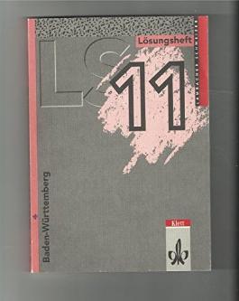 LS 11 - Lösungsheft, Mathematisches Unterrichtswerk für das Gymnasium - Ausgabe Baden-Württemberg