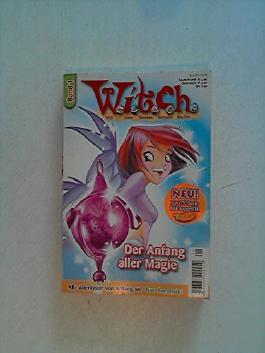 W.I.T.C.H. [Will, Irma, Taranee, Cornelia, Hay Lin) - WITCH - Sonderheft. Band 1. Der Anfang aller Magie.