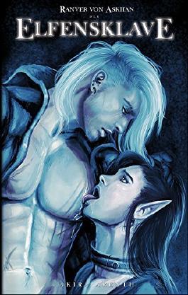 Ranver von Askhan - der Elfensklave: Band 1 - Yaoi Manga Novel - explicit Gay content (Ranver von Askhan Trilogie)