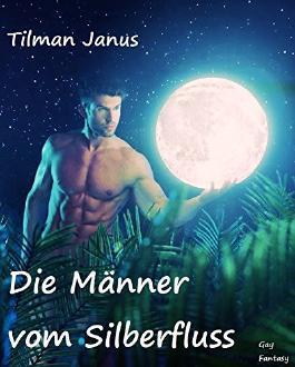 Die Männer vom Silberfluss: Gay Fantasy-Roman