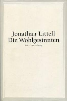 Die Wohlgesinnten. Roman. Aus d. Französischen v. Hainer Kober.