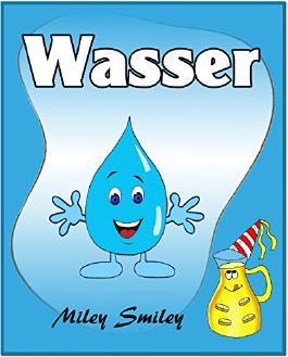 Gutenachtgeschichten fur Kinder: Wasser (Kinderbucher im Alter von 3 - 8)
