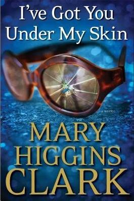 [ I'VE GOT YOU UNDER MY SKIN By Clark, Mary Higgins ( Author ) Hardcover Apr-01-2014