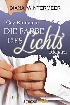 Die Farbe des Lichts: Richard