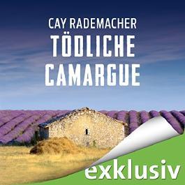 Tödliche Camargue: Ein Provence-Krimi mit Capitaine Roger Blanc