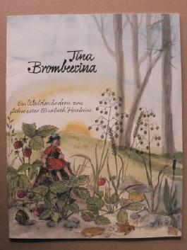 Tina Brombeerina. Ein Waldmärchen