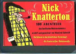 Nick Knatterton 1 - erste Folge - 100 Abenteuer des berühmten Meisterdetektivs.