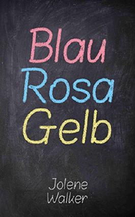 Blau Rosa Gelb (German Edition)