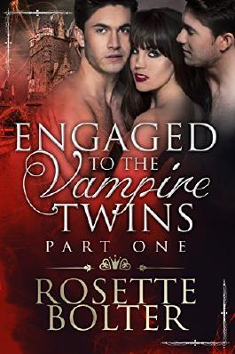 Engaged To The Vampire Twins: Part One