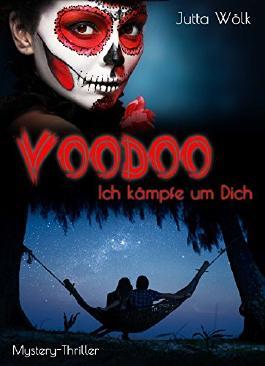 Voodoo - Ich kämpfe um dich: Mystery Thriller
