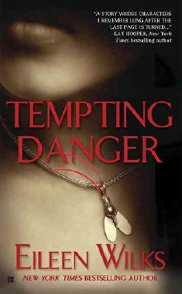 [Tempting Danger] (By: Eileen Wilks) [published: October, 2004]