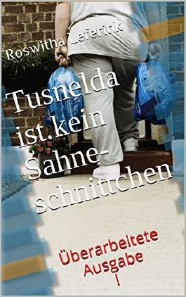 Tusnelda ist kein Sahneschnittchen: Überarbeitete Ausgabe!
