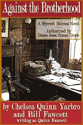 Against the Brotherhood: A Mycroft Holmes Novel