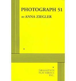 [(Photograph 51)] [Author: Anna Ziegler] published on (November, 2012)