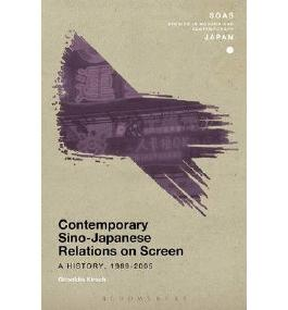 [(Contemporary Sino-Japanese Relations on Screen: A History, 1989-2005)] [Author: Griseldis Kirsch] published on (May, 2015)