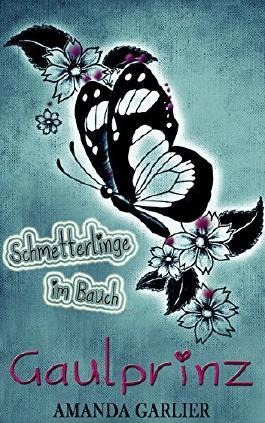 Gaulprinz: Schmetterlinge im Bauch