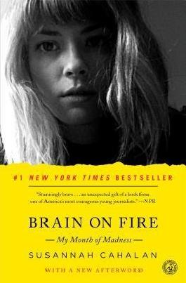 [(Brain on Fire: My Month of Madness)] [Author: Susannah Cahalan] published on (August, 2013)