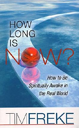 How Long is Now?: How to be Spiritually Awake in the Real World