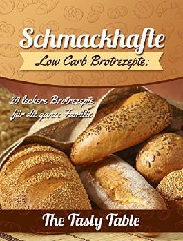 Schmackhafte Low Carb Brotrezepte:  20 Leckere Low Carb Brot rezepte Für Die Ganze Familie
