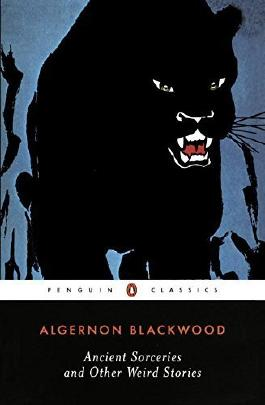 Ancient Sorceries and Other Weird Stories (Penguin Classics) by Blackwood, Algernon (2002) Paperback